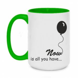 Two-toned mug 450ml Now is all you have...