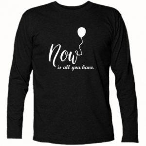 Koszulka z długim rękawem Now is all you have