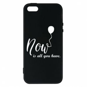 Etui na iPhone 5/5S/SE Now is all you have