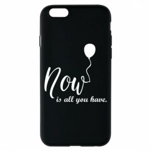 Etui na iPhone 6/6S Now is all you have