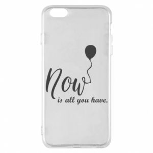 Etui na iPhone 6 Plus/6S Plus Now is all you have