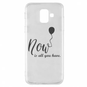 Etui na Samsung A6 2018 Now is all you have
