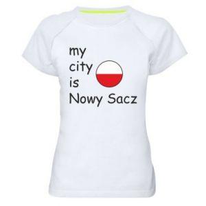 Damska koszulka sportowa My city is Nowy Sacz