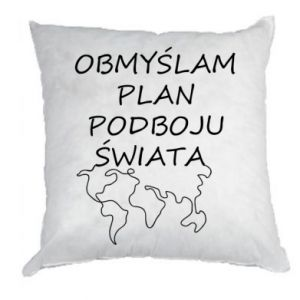 Pillow I am thinking of a plan of conquest - PrintSalon