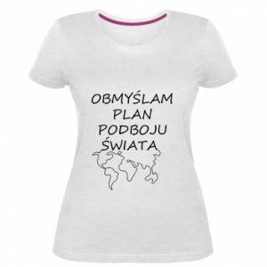 Women's premium t-shirt I am thinking of a plan of conquest - PrintSalon
