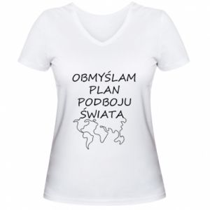 Women's V-neck t-shirt I am thinking of a plan of conquest