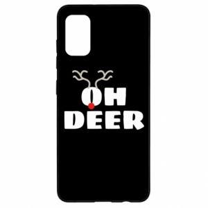 Samsung A41 Case Oh deer