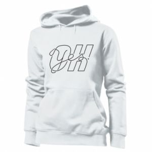 Women's hoodies Oh yes