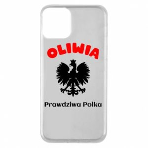 Phone case for iPhone 11 Olivia is a real Pole