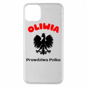Phone case for iPhone 11 Pro Max Olivia is a real Pole