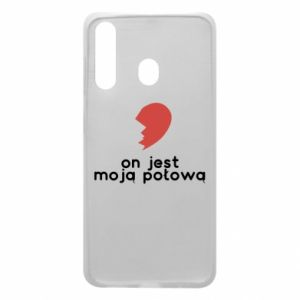 Phone case for Samsung A60 He is my half