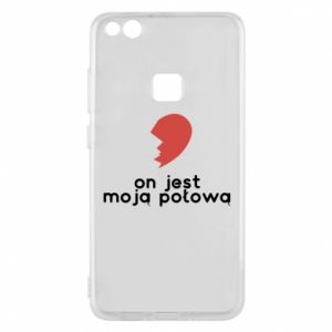 Phone case for Huawei P10 Lite He is my half