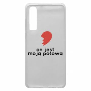 Huawei P30 Case He is my half