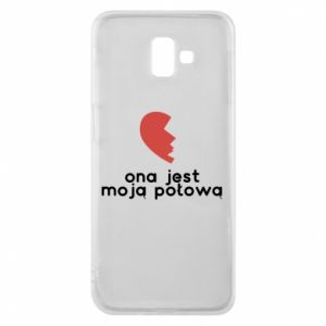 Phone case for Samsung J6 Plus 2018 She is my half