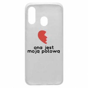 Phone case for Samsung A40 She is my half