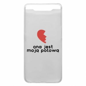 Phone case for Samsung A80 She is my half