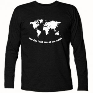 Long Sleeve T-shirt One day i will see all the world