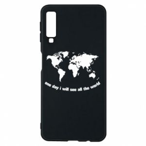 Phone case for Samsung A7 2018 One day i will see all the world