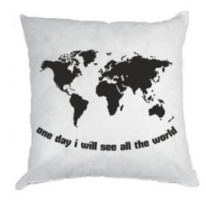 Pillow One day i will see all the world