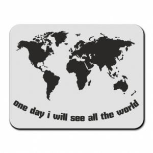 Mouse pad One day i will see all the world