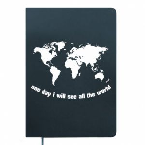 Notepad One day i will see all the world
