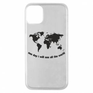 Phone case for iPhone 11 Pro One day i will see all the world