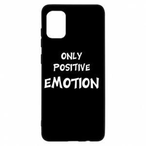 Samsung A31 Case Only positive emotion