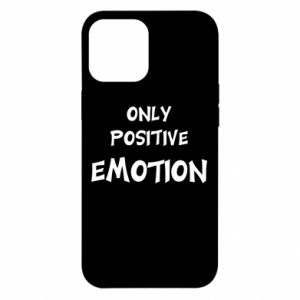 iPhone 12 Pro Max Case Only positive emotion