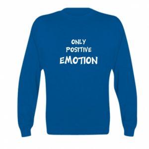 Kid's sweatshirt Only positive emotion