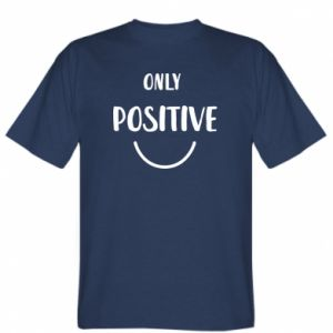 T-shirt Only  Positive!