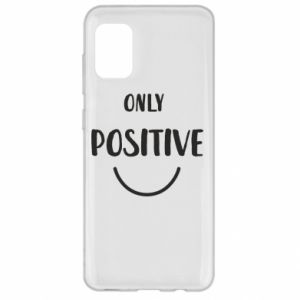 Samsung A31 Case Only  Positive!