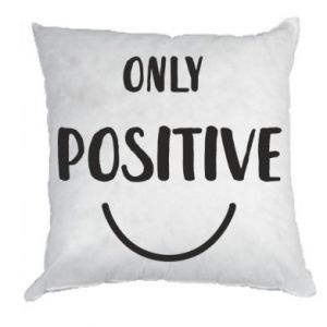 Pillow Only  Positive!