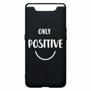 Samsung A80 Case Only  Positive!