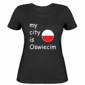 Damska koszulka My city is Oswiecim