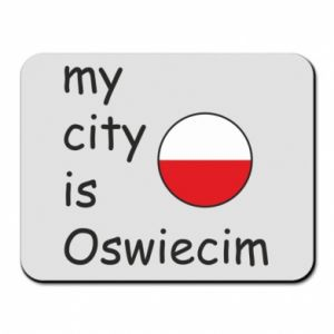 Mouse pad My city is Oswiecim