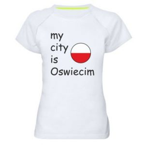 Women's sports t-shirt My city is Oswiecim