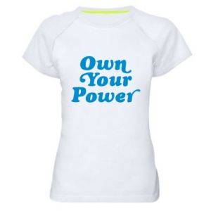 Women's sports t-shirt Own your power
