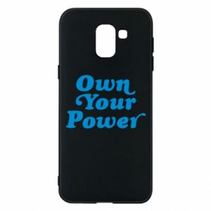 Phone case for Samsung J6 Own your power