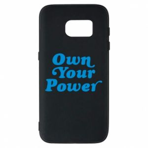 Phone case for Samsung S7 Own your power