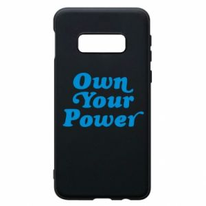 Phone case for Samsung S10e Own your power