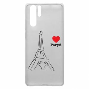 Etui na Huawei P30 Pro Paryżu, kocham cię