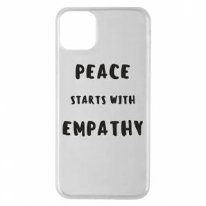 Etui na iPhone 11 Pro Max Peace starts with empathy