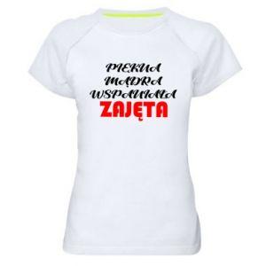 Damska koszulka sportowa Piękna, mądra,wspaniała