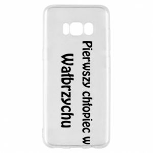 Phone case for Samsung S8 The first boy in Walbrzych