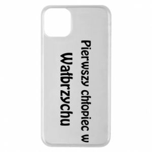Phone case for iPhone 11 Pro Max The first boy in Walbrzych