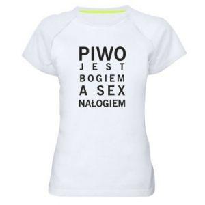 Damska koszulka sportowa Piwo jest bogiem a sex nałogiem