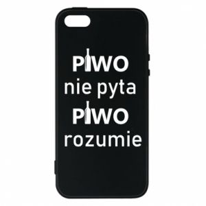 Phone case for iPhone 5/5S/SE Beer does not ask beer understands - PrintSalon