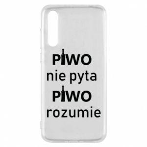 Etui na Huawei P20 Pro Piwo nie pyta piwo rozumie