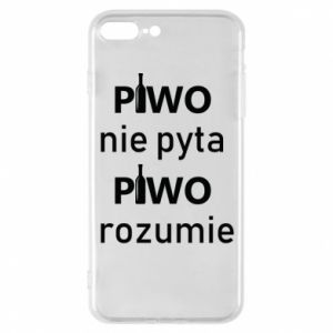 Phone case for iPhone 7 Plus Beer does not ask beer understands - PrintSalon
