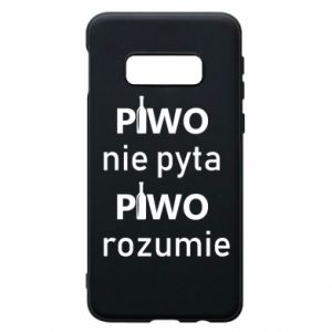 Phone case for Samsung S10e Beer does not ask beer understands - PrintSalon